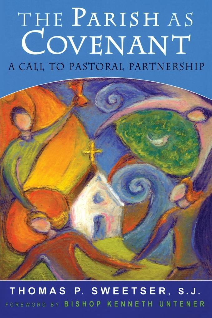 The Parish as Covenant: A Call to Pastoral Partnership als Taschenbuch
