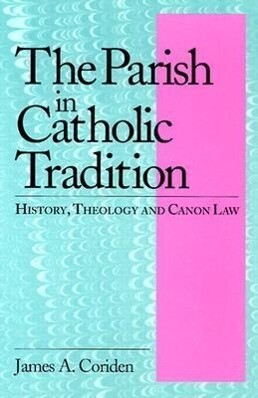 The Parish in Catholic Tradition als Taschenbuch