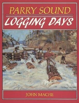Parry Sound Logging Days als Taschenbuch