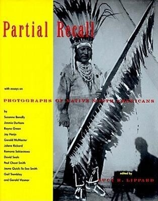 Partial Recall: With Essays on Photographs of Native North Americans als Taschenbuch