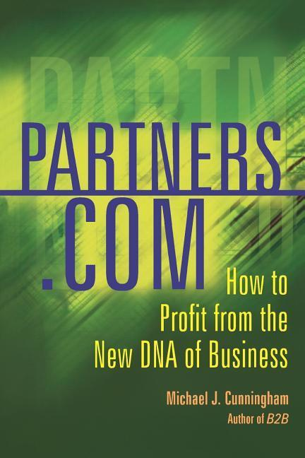 Partners.com: How to Profit from the New DNA of Business als Taschenbuch