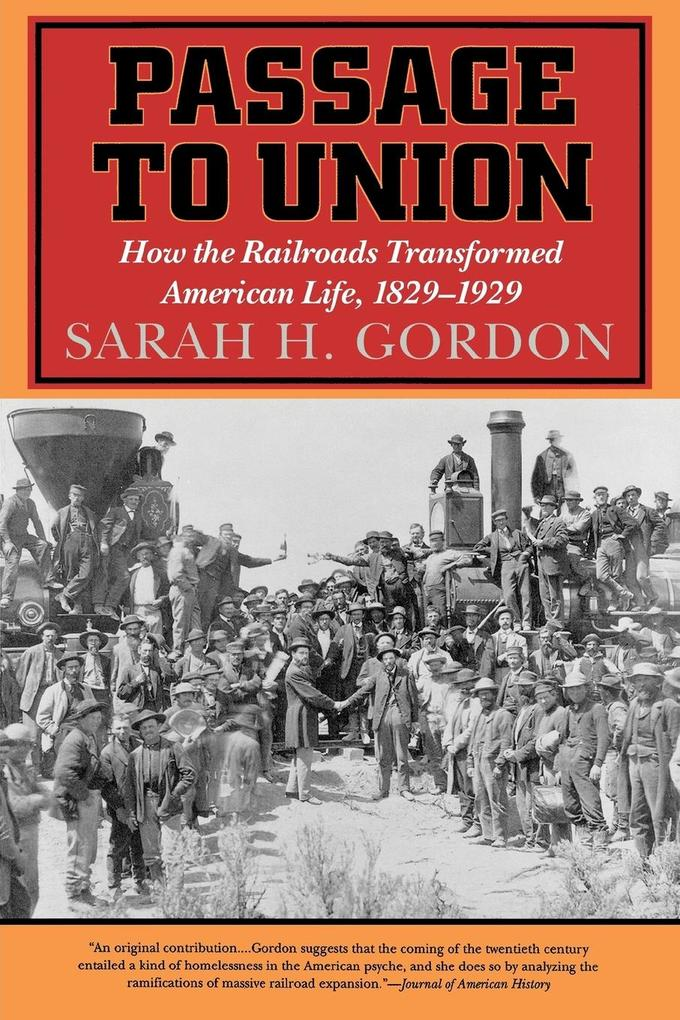 Passage to Union: How the Railroads Transformed American Life, 1829-1929 als Taschenbuch