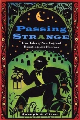 Passing Strange: True Tales of New England Hauntings and Horrors als Taschenbuch