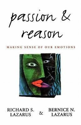 Passion and Reason: Making Sense of Our Emotions als Buch