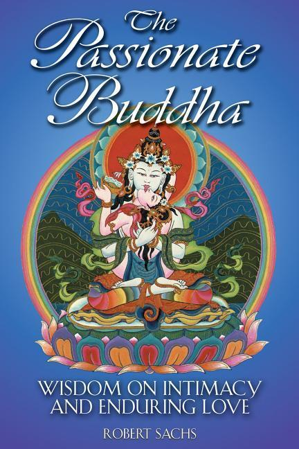 The Passionate Buddha: Freeing the Mind, Focusing Chi, and Mastering the Self als Taschenbuch