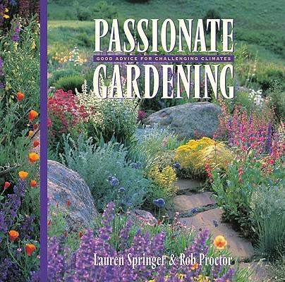 Passionate Gardening: Good Advice for Challenging Climates als Buch