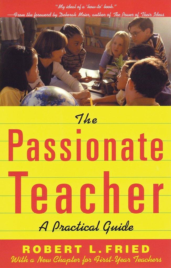 The Passionate Teacher: A Practicial Guide als Taschenbuch