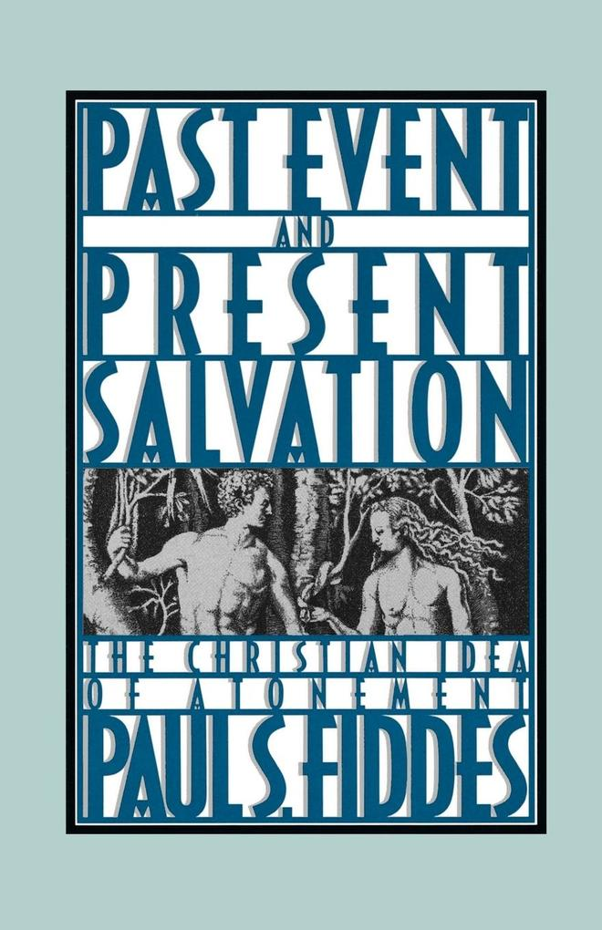 Past Event and Present Salvation: The Christian Idea of Atonement als Taschenbuch