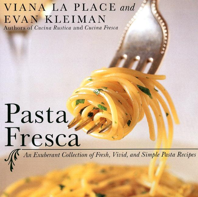 Pasta Fresca: An Exuberant Collection of Fresh, Vivid, and Simple Pasta Recipes als Taschenbuch