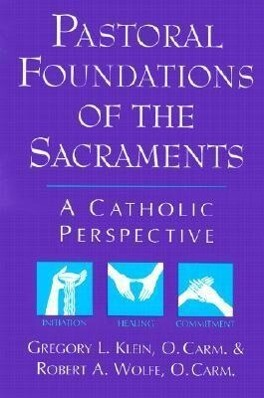 Pastoral Foundations of the Sacraments: A Catholic Perspective als Taschenbuch