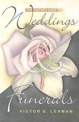 The Pastor's Guide to Weddings & Funerals als Taschenbuch