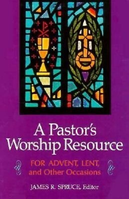 Pastor's Worship Resource: For Advent, Lent, and Other Occasions als Taschenbuch