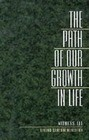 The Path of Our Growth in Life