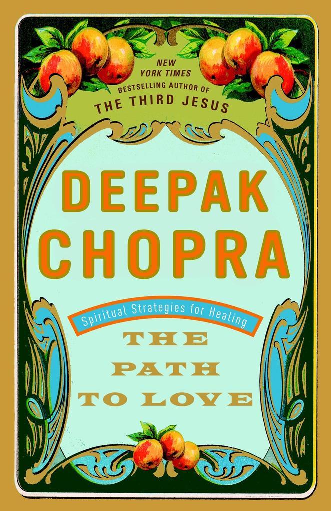 The Path to Love: Spiritual Strategies for Healing als Taschenbuch
