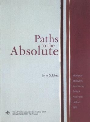 Paths to the Absolute: Mondrian, Malevich, Kandinsky, Pollock, Newman, Rothko, and Still als Buch