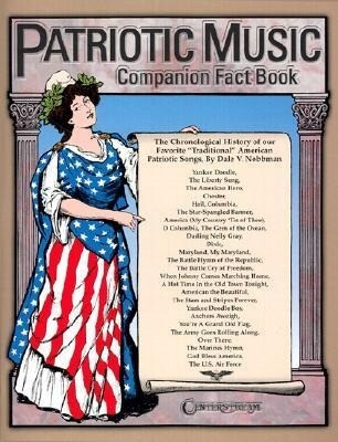 Patriotic Music Companion Fact Book: The Chronological History of Our Favorite Traditional American Patriotic Songs als Taschenbuch