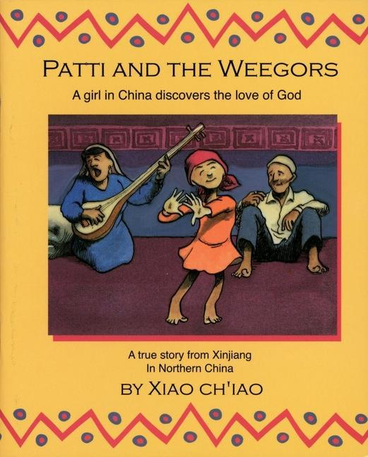 Patti and the Weegors: A Girl in China Discovers the Love of God als Taschenbuch