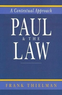 Paul the Law: A Contextual Approach als Taschenbuch