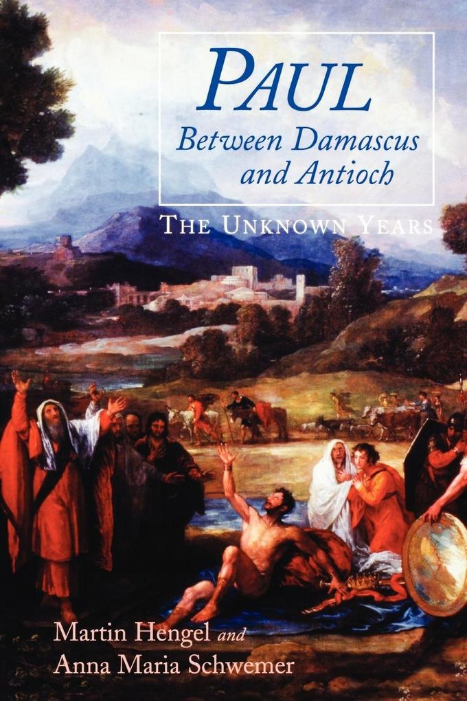 Paul Between Damascus and Antioch: The Unknown Years als Taschenbuch