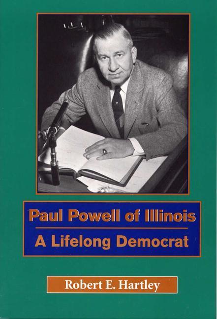 Paul Powell of Illinois: A Lifelong Democrat als Taschenbuch