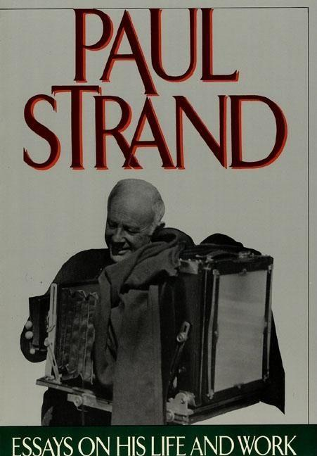 Paul Strand: Essays on His Life and Work als Taschenbuch