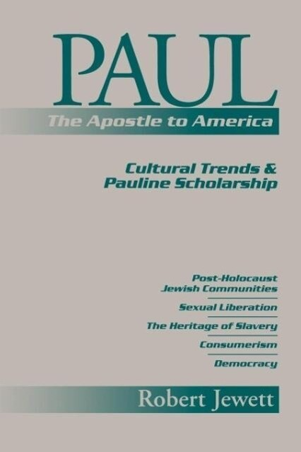 Paul the Apostle to America: Cultural Trends and Pauline Scholarship als Taschenbuch
