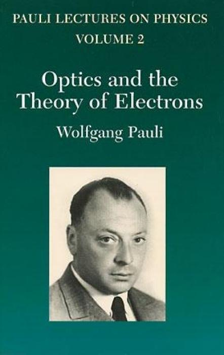 Optics and the Theory of Electrons: Volume 2 of Pauli Lectures on Physics als Taschenbuch