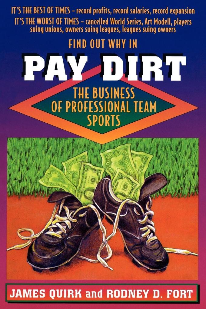 Pay Dirt: The Business of Professional Team Sports als Taschenbuch
