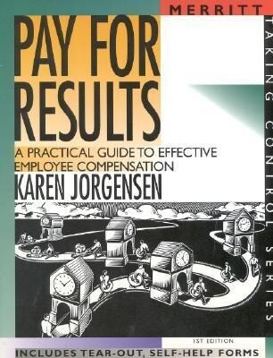 Pay for Results: A Practical Guide to Effective Employee Compensation First Edition als Taschenbuch