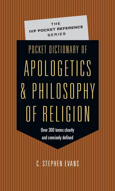 Pocket Dictionary of Apologetics Philosophy of Religion: 300 Terms Thinkers Clearly Concisely Defined als Taschenbuch