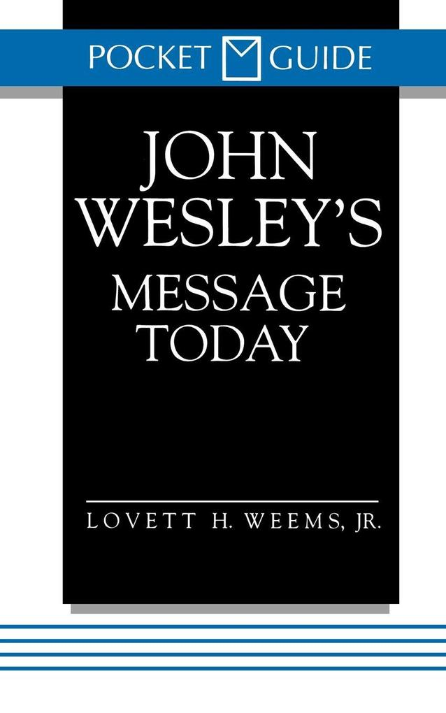 John Wesley's Message Today als Taschenbuch