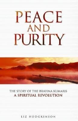 Peace and Purity: The Story of the Brahma Kumaris a Spiritual Revolution als Taschenbuch