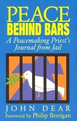 Peace Behind Bars: A Peacemaking Priest's Journey from Jail als Taschenbuch