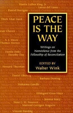 Peace is the Way: Writings on Nonviolence from the Fellowship of Reconciliation als Taschenbuch