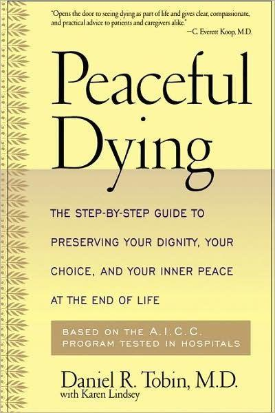 Peaceful Dying: The Step-By-Step Guide to Preserving Your Dignity, Your Choice, and Your Inner Peace at the End of Life als Taschenbuch