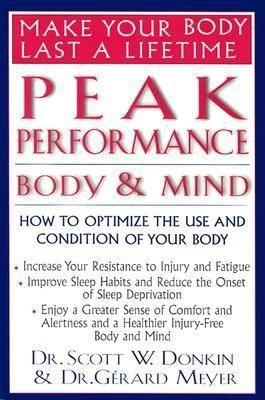 Peak Performance: Body and Mind: How to Optimize the Use and Condition of Your Body als Taschenbuch