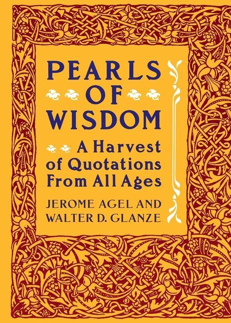 Pearls of Wisdom: A Harvest of Quotations from All Ages als Taschenbuch