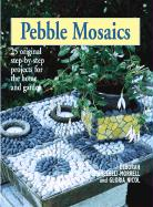 Pebble Mosaics: 25 Original Step-By-Step Projects for the Home and Garden als Taschenbuch