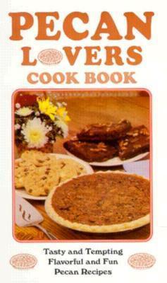 Pecan Lovers Cookbook als Taschenbuch