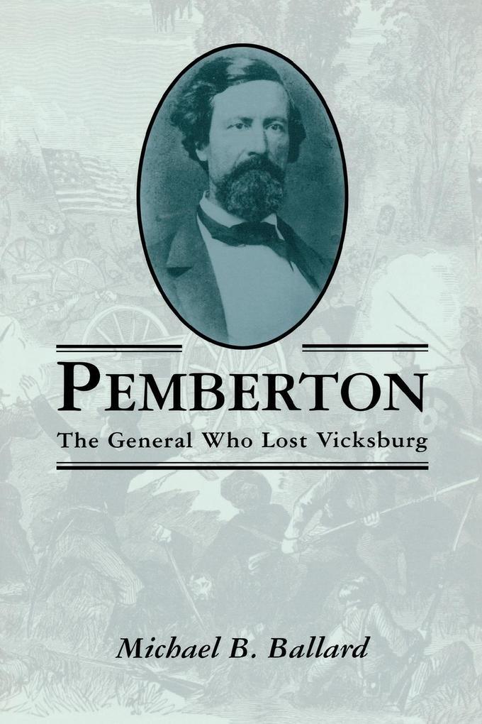 Pemberton: The General Who Lost Vicksburg als Taschenbuch
