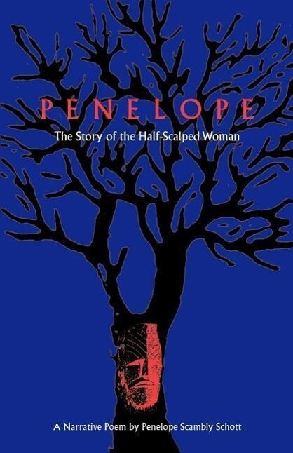 Penelope: The Story of the Half-Scalped Woman--A Narrative Poem als Taschenbuch