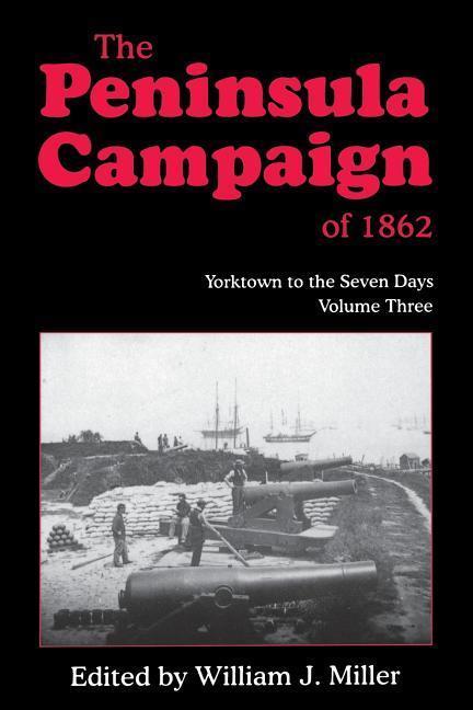 The Peninsula Campaign of 1862: Yorktown to the Seven Days, Vol. 3 als Taschenbuch