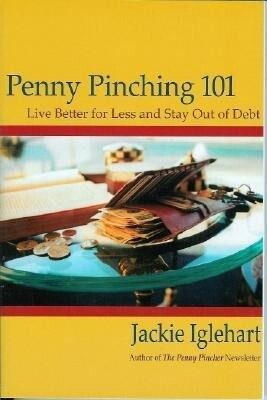 Penny Pinching 101: Live Better for Less and Stay Out of Debt als Taschenbuch