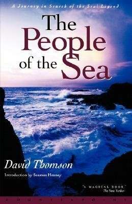 The People of the Sea: A Journey in Search of the Seal Legend als Taschenbuch