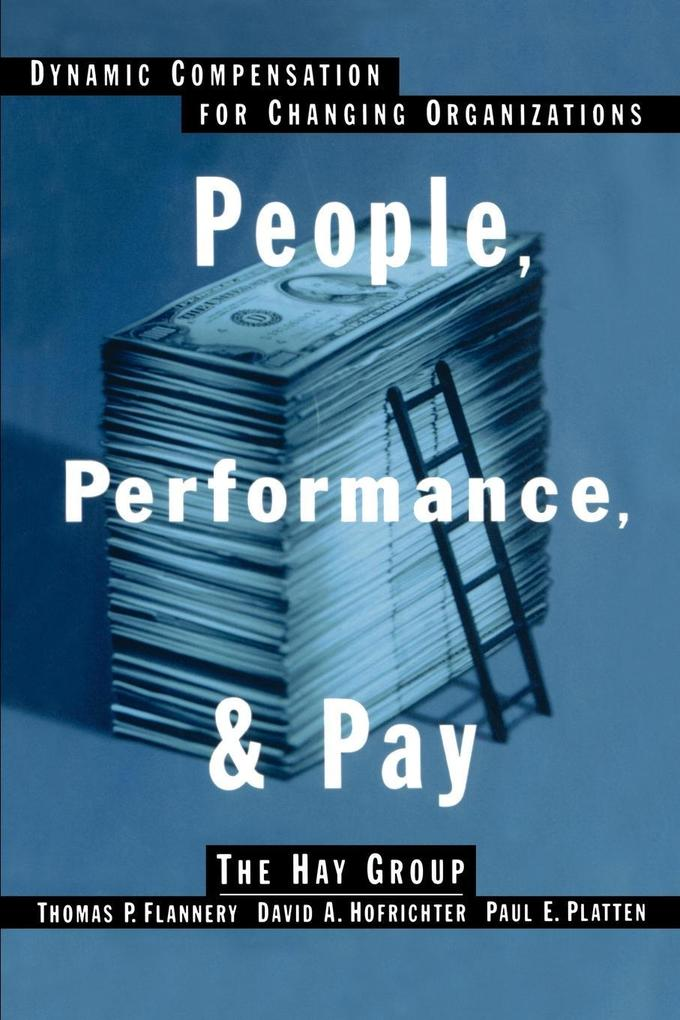 People, Performance, & Pay: Dynamic Compensation for Changing Organizations als Taschenbuch