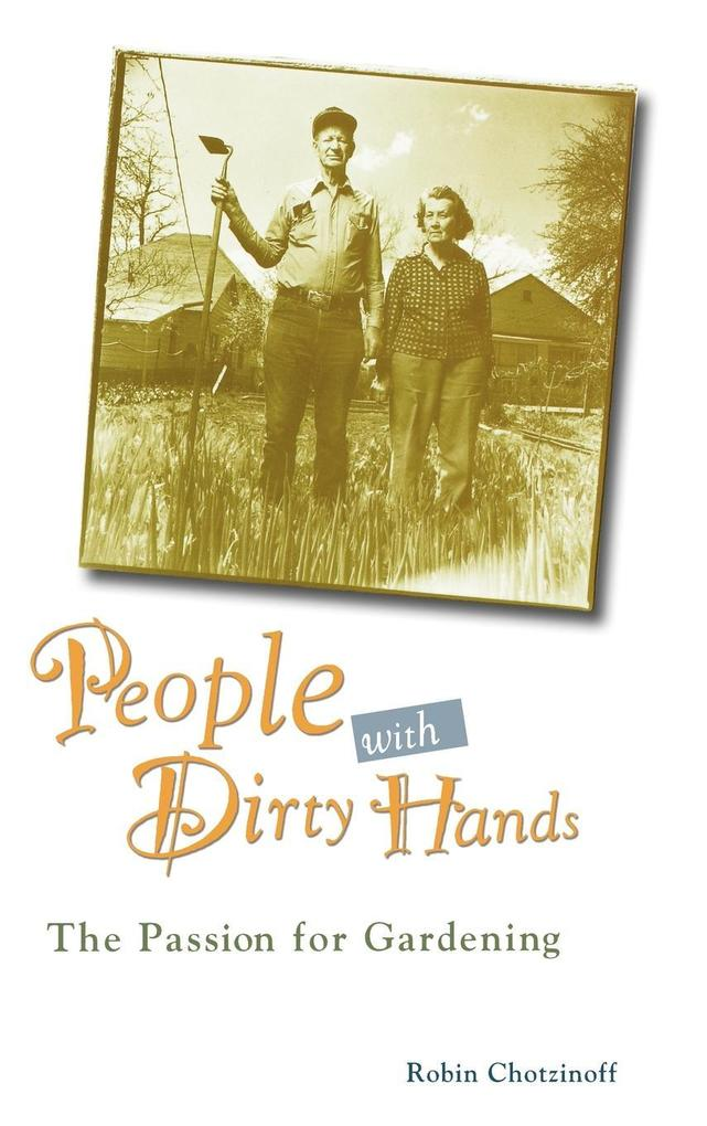 People with Dirty Hands: The Passion for Gardening als Buch