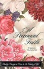A Perennial Faith: Finding Courage to Grow in the Garden of Life