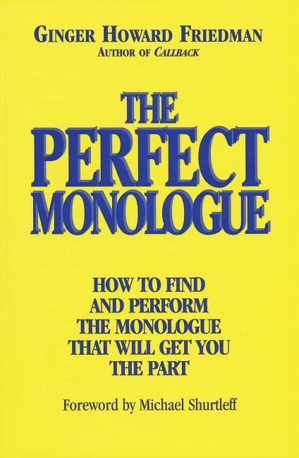 The Perfect Monologue: How to Find and Perform the Monologue That Will Get You the Part als Taschenbuch