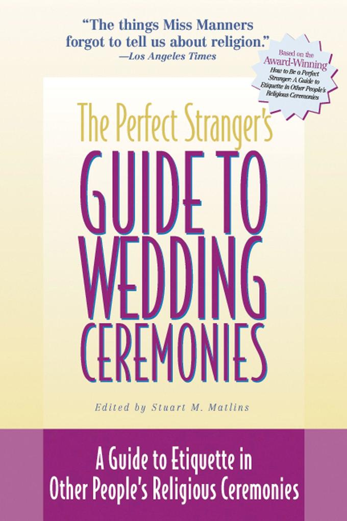 The Perfect Stranger's Guide to Wedding Ceremonies: A Guide to Etiquette in Other People's Religious Ceremonies als Taschenbuch