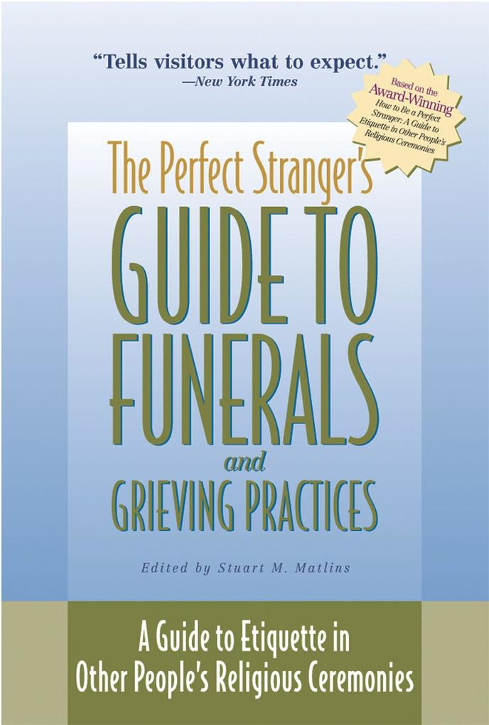 The Perfect Stranger's Guide to Funerals and Grieving Practices: A Guide to Etiquette in Other People's Religious Ceremonies als Taschenbuch